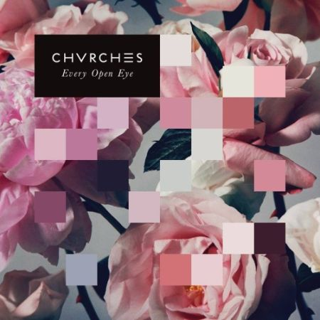 chvrches every open eyes