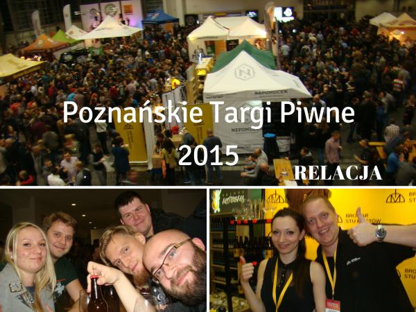 Poznanskie Targi Piwne 2015 relacja