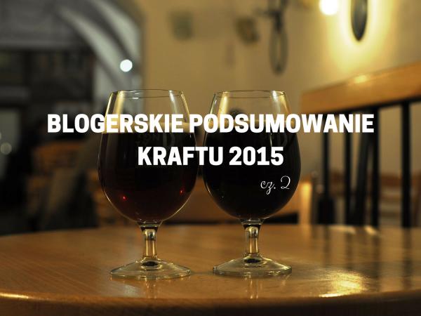 BLOGERSKIE PODSUMOWANIE KRAFTU 2015 2