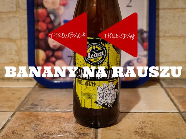 Throwback Thursday Banany NaRauszu