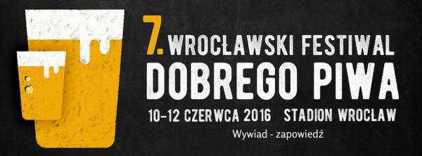 7 Wroclawski Festiwal Dobrego piwa