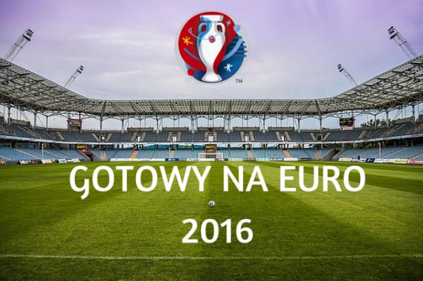 Gotowy naEuro 2016